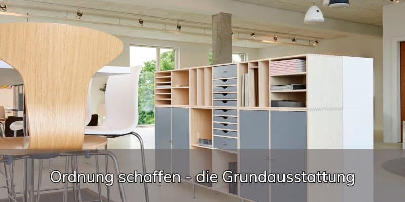ordnung schaffen die grundausstattung. Black Bedroom Furniture Sets. Home Design Ideas