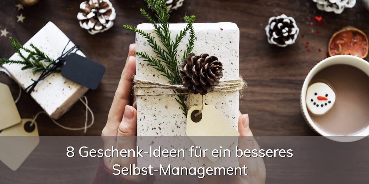 7 Geschenk-Ideen für ein besseres Selbst-Management