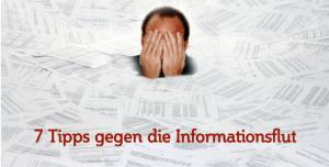 Tipps gegen die Informationsflut