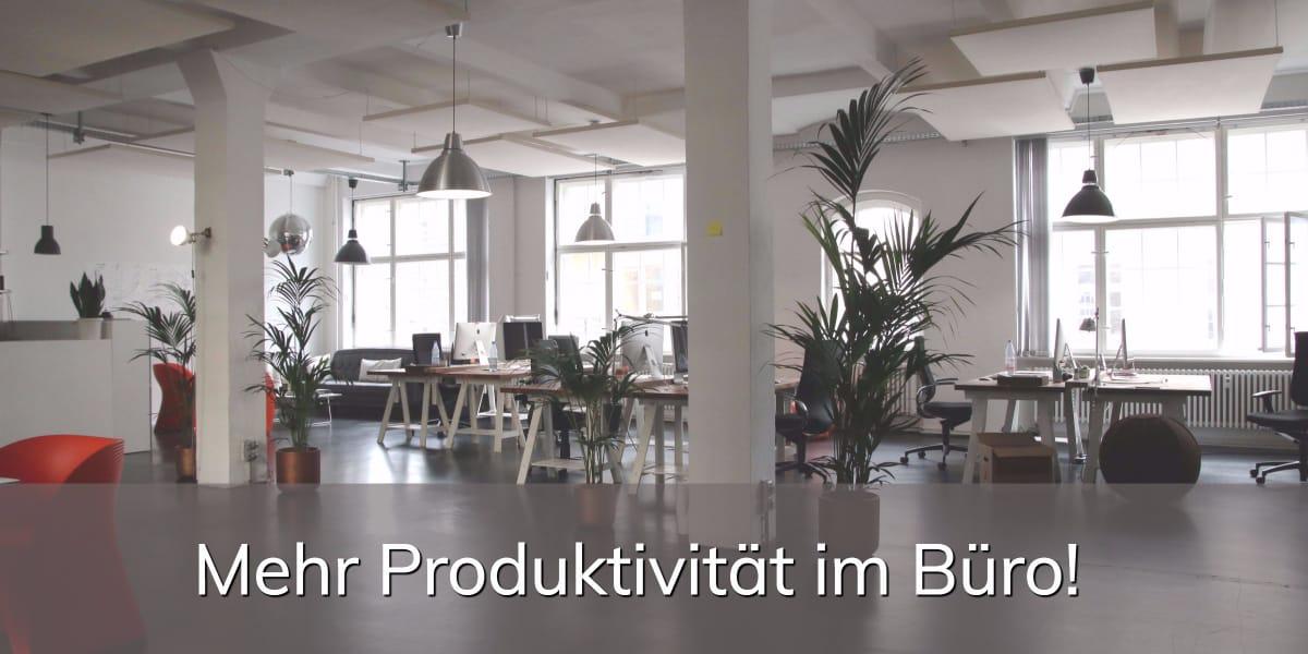 mehr Produktivität im Büro