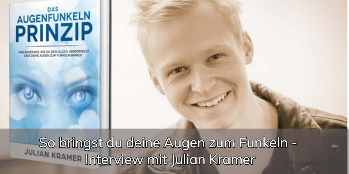 So Bringst Du Deine Augen Zum Funkeln Interview Mit Julian Kramer