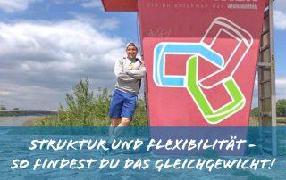Struktur und Flexibilität
