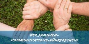 Familien Kommunikationsführerschein